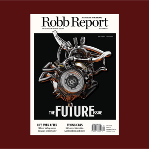 Robb Report ANZ; Autumn 2021